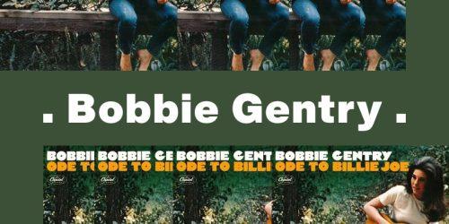 Ode to Billie Joe – Bobbie Gentry:歌詞及意思