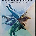 When Whales Walked: A Deep Time Journey (2019)