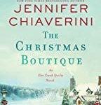The Christmas Boutique: An Elm Creek Quilts Novel (The Elm Creek Quilts Series) by Jennifer Chiaverini