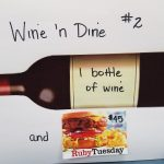 $45 in Ruby Tuesday gift cards and a bottle of wine - Retail Value $55.