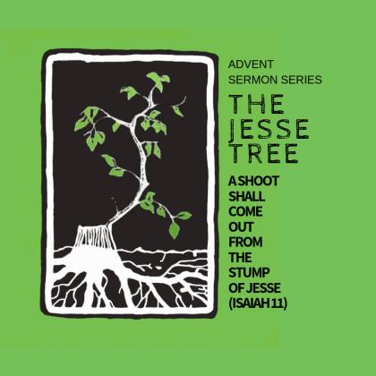 New Sermon Series: The Advent Jesse Tree – Community United