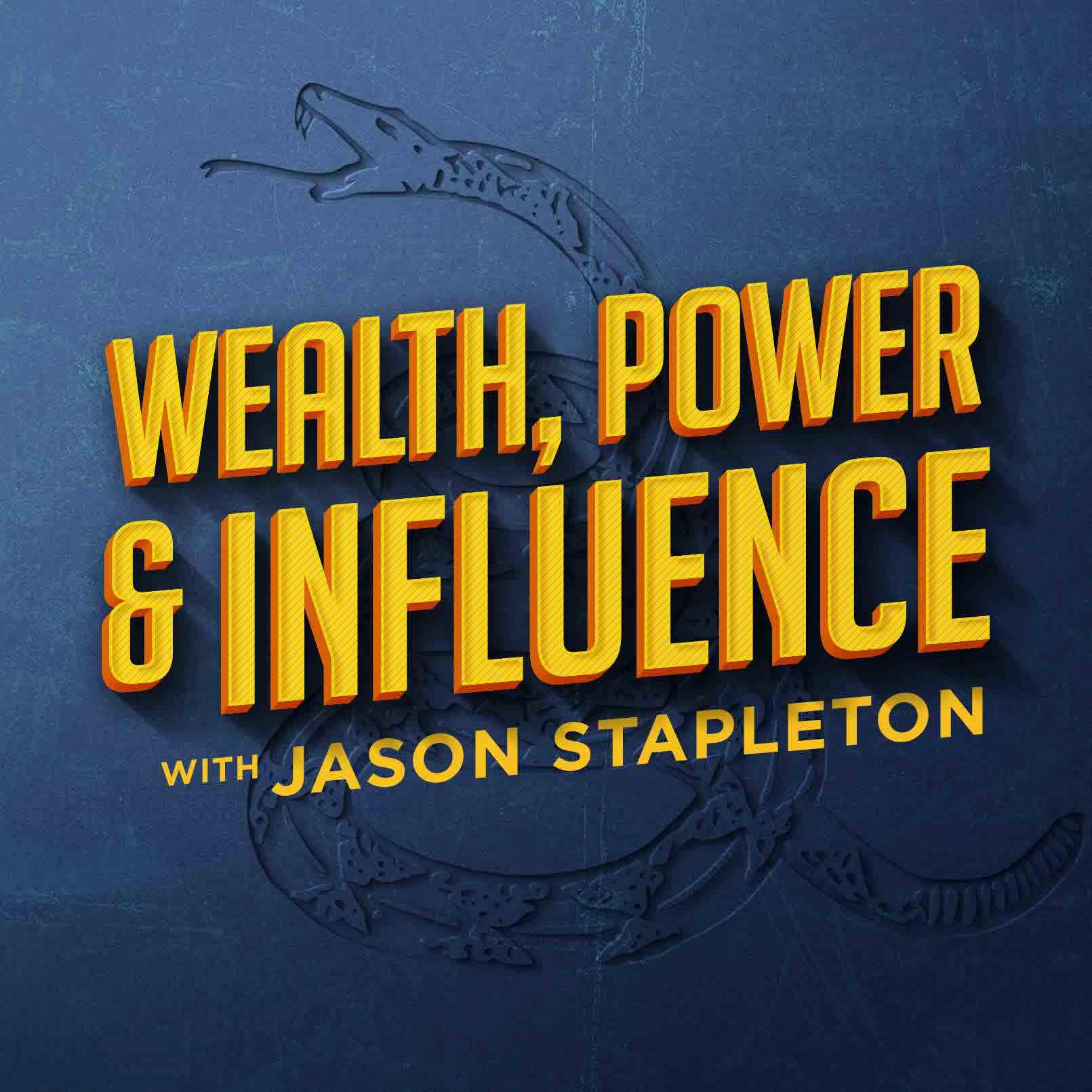 Wealth, Power & Influence