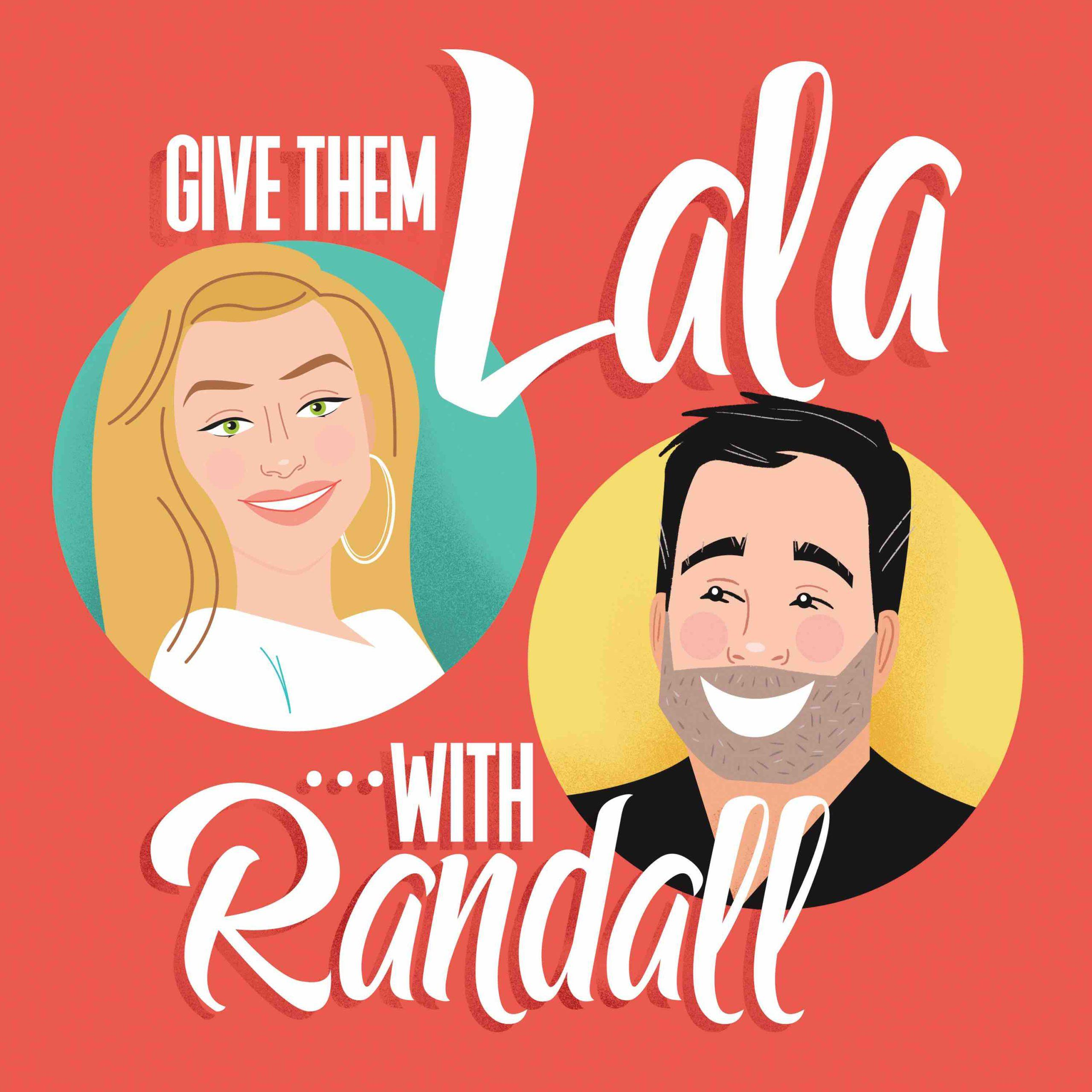 Give Them Lala… with Randall