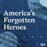 America's Forgotten Heroes