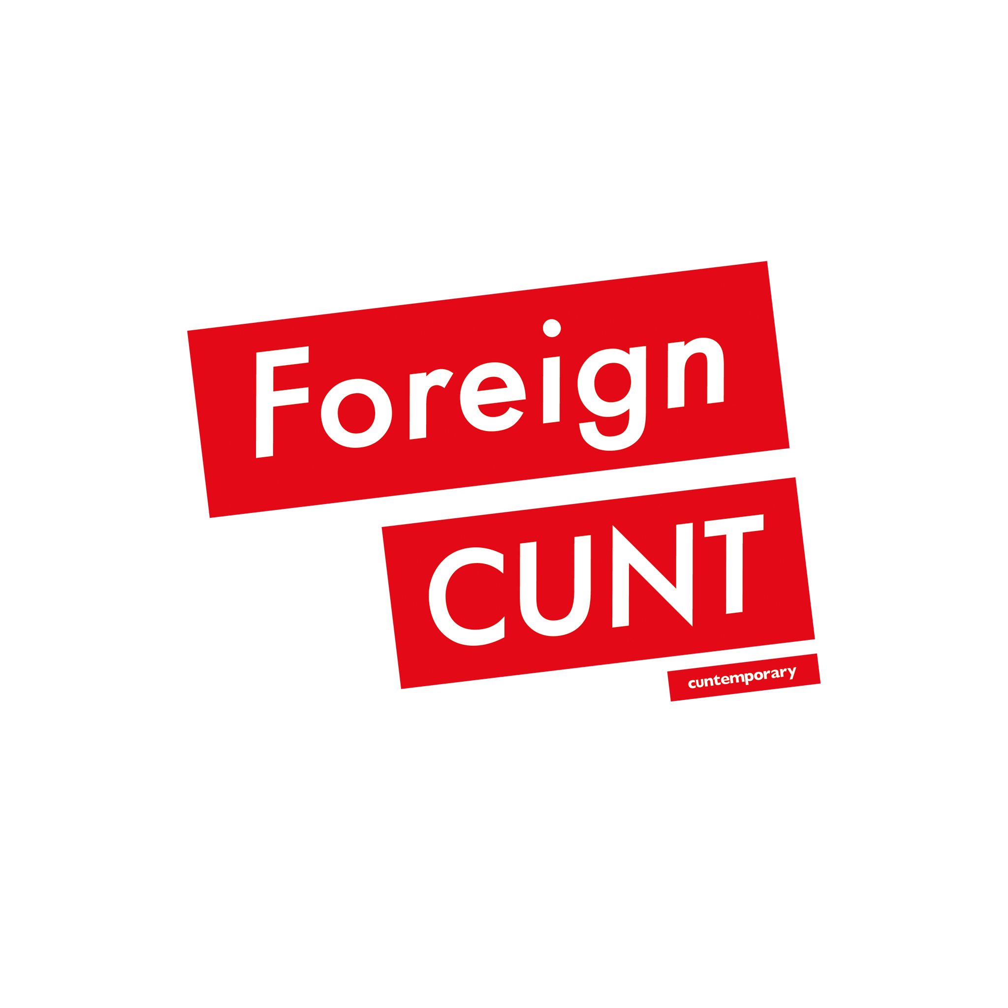 foreign cunt t-shirt | cuntemporary