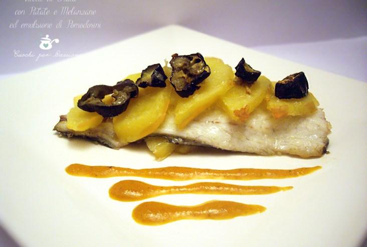 Filetti di Orata con Patate e Melanzane ed emulsione di Pomodorini