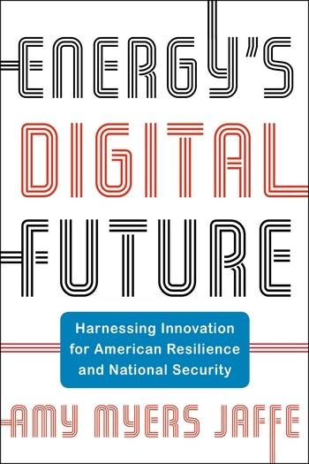 Energy's Digital Future | Columbia University Press