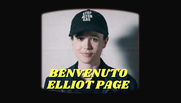 Abbiamo amato Ellen e ameremo Elliot: benvenuto Elliot Page!