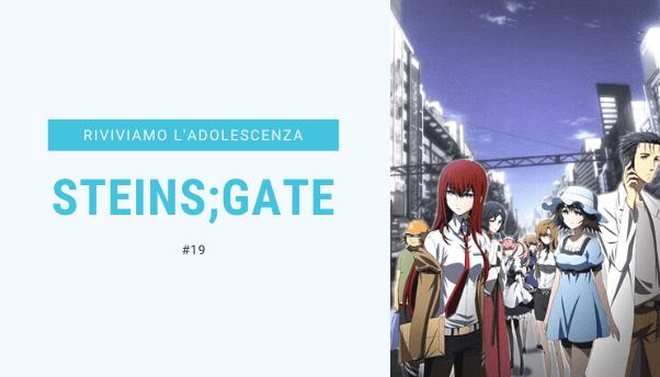 #21 – Riviviamo i classici della nostra adolescenza: Steins Gate