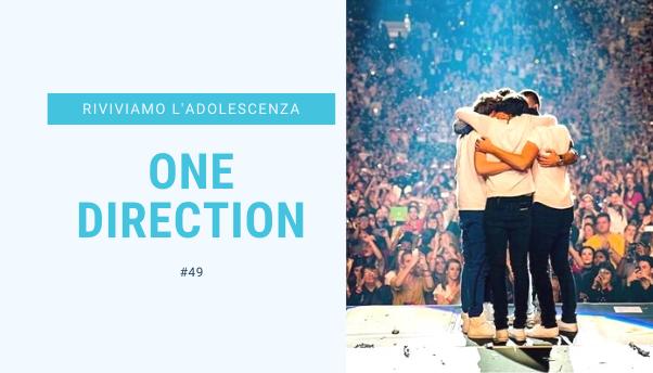 #49 – Riviviamo i classici della nostra adolescenza: One Direction