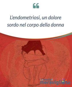 endometriosi-cosa-ce-da-sapere