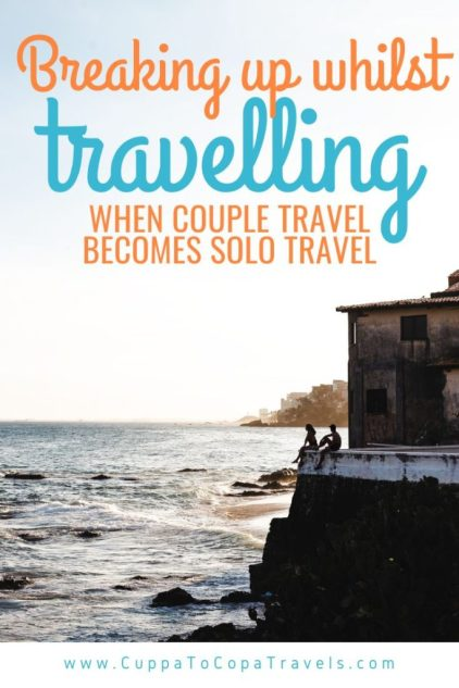 Travel couple breaking up whilst travelling backpacking relationship problems