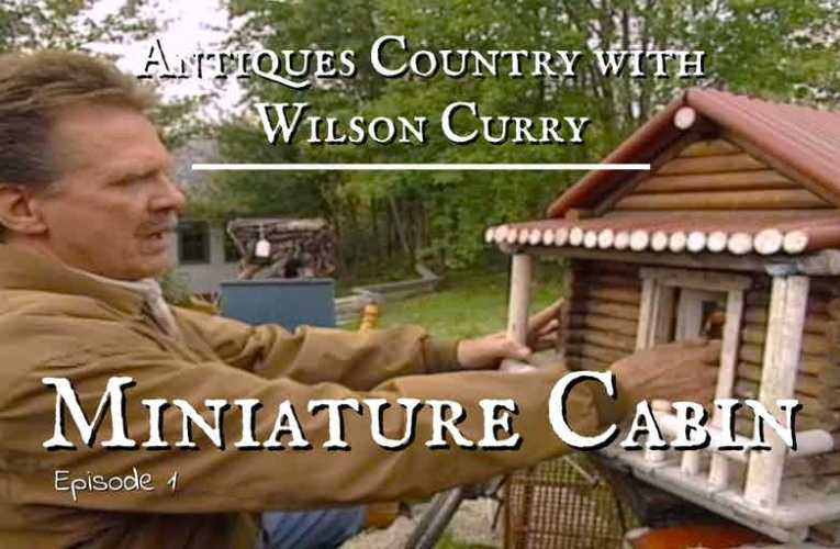 Antiques Country: Miniature Log Cabin