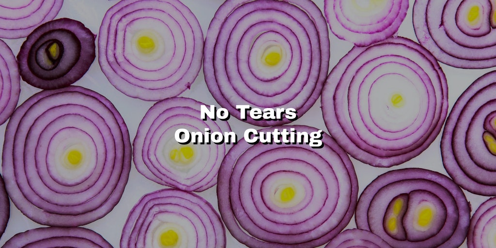 cut onions without tears