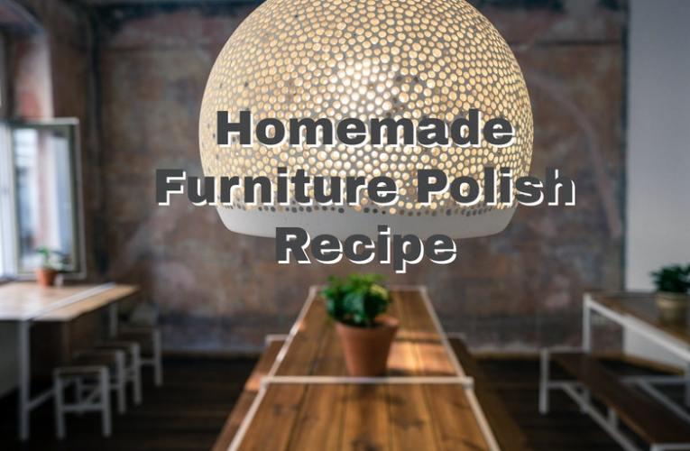 Homemade Furniture Polish Recipe