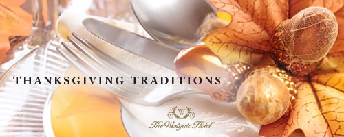 Experience the Tradition of Thanksgiving at the Westgate Hotel!