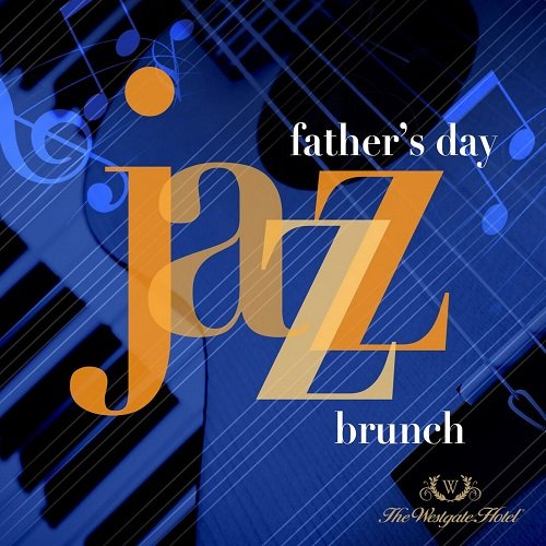 Father's Day Jazz Brunch at the Westgate Hotel