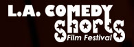 LA Comedy Shorts Festival is Back!