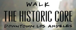 Explore Downtown LA's Historic Core on Foot