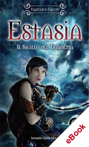 Estasia. Il sigillo del Triadema
