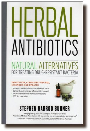 Herbal Antibiotics, 2nd Edition Natural Alternatives for Treating Drug-resistant Bacteria