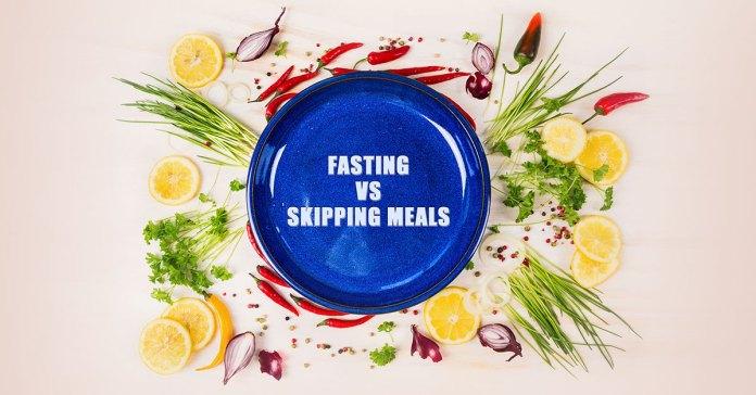 Curejoy Responds Fasting Vs Skipping Meals