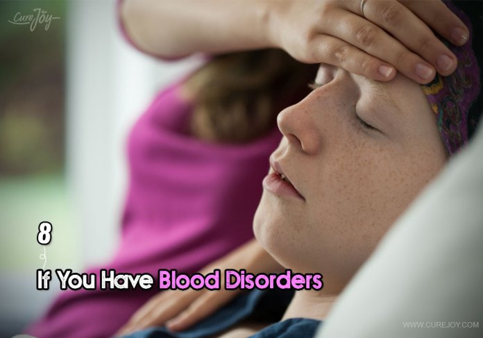 8-if-you-have-blood-disorders