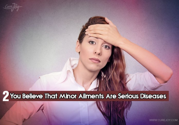 2-you-believe-that-minor-ailments-are-serious-diseases