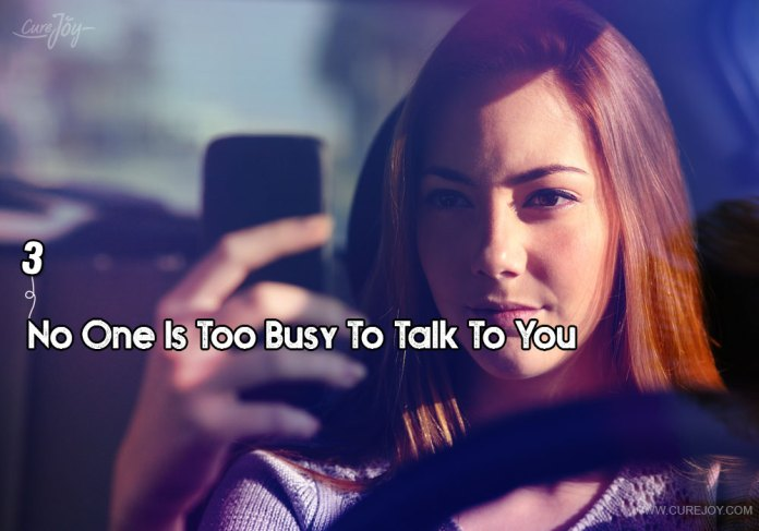 3-no-one-is-too-busy-to-talk-to-you