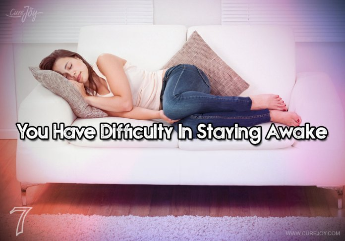 7-you-have-difficulty-in-staying-awake