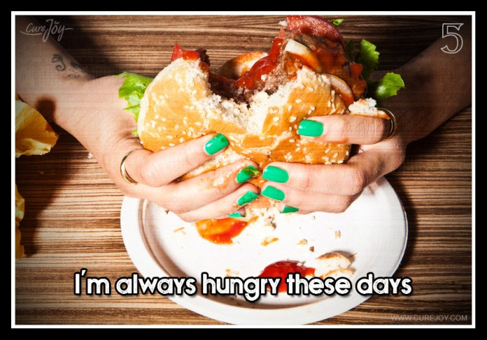 5-im-always-hungry-these-days