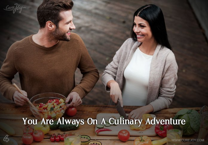 4-you-are-always-on-a-culinary-adventure