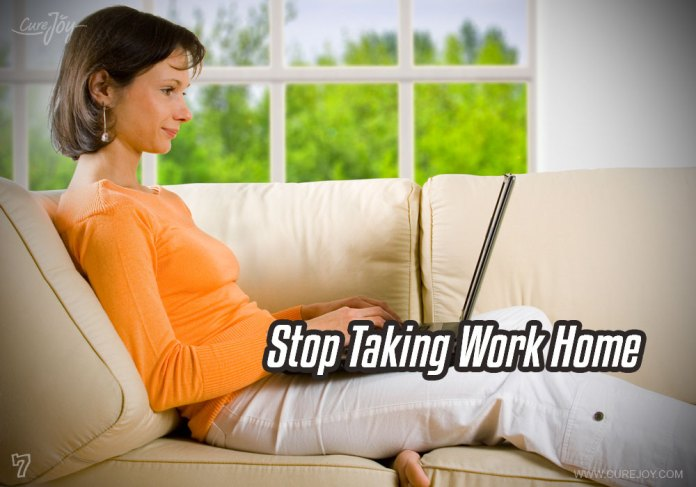 7-stop-taking-work-home