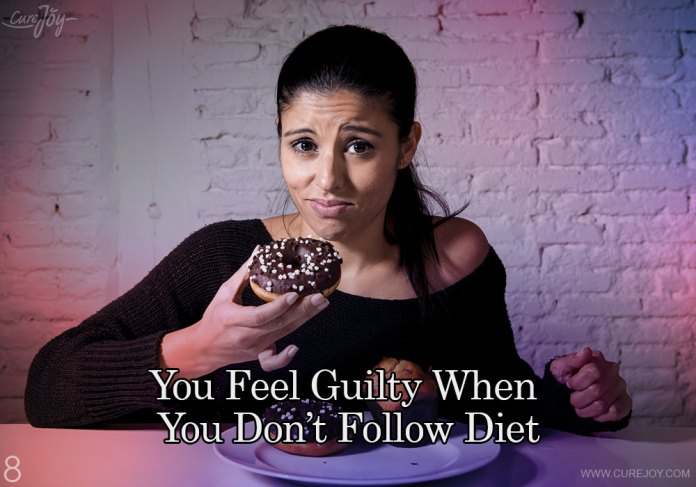 8-you-feel-guilty-when-you-dont-follow-diet