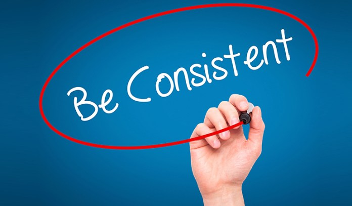 Be Consistent In Everything You Do