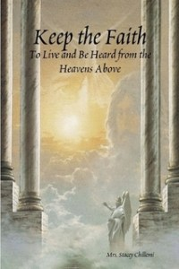 http://www.lulu.com/shop/stacey-chillemi/keep-the-faithto-live-and-be-heard-from-the-heavens-above/paperback/product-3881641.html