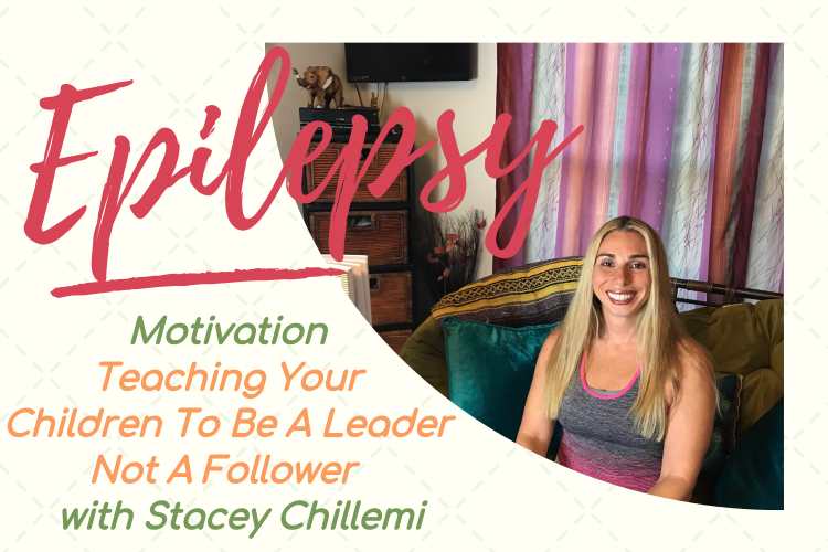 Epilepsy Motivation: Teaching Your Children To Be A Leader Not A Follower
