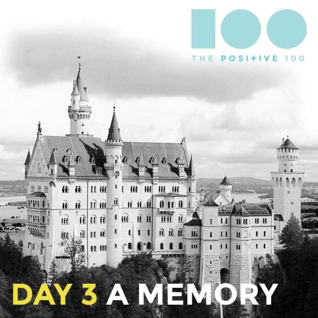 The Positive 100   Day 3: Memory   Neuschwanstein, a fairy princess fantasy
