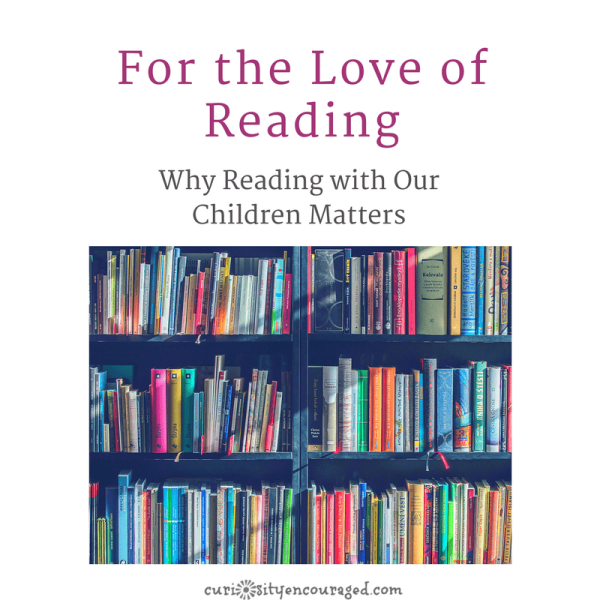 Read with Children | Why reading to our children matters. Find book lists that encourage the love of reading.