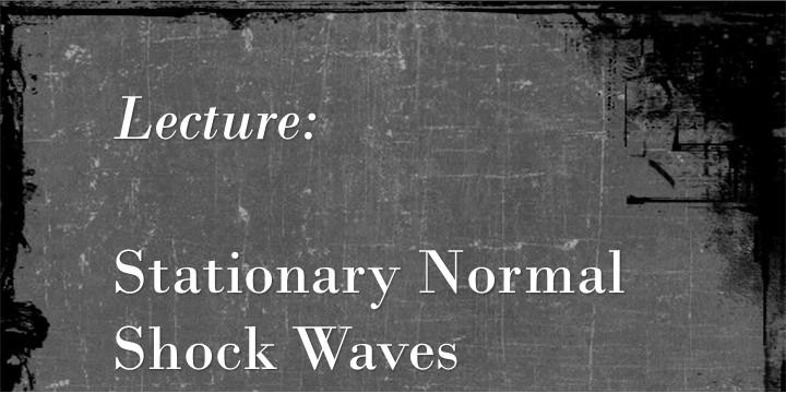 Stationary Normal Shock Waves – curiosityFluids