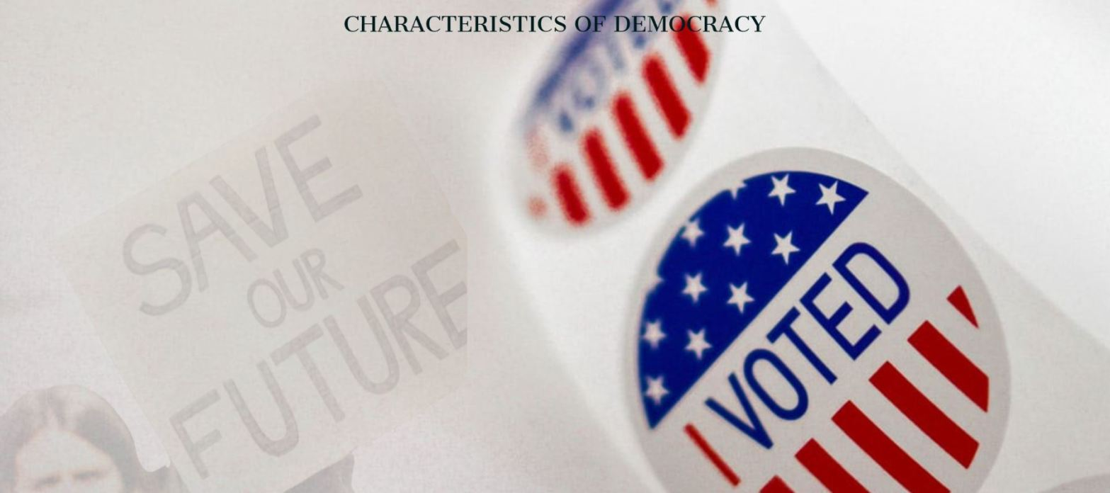 Characteristics of democracy.