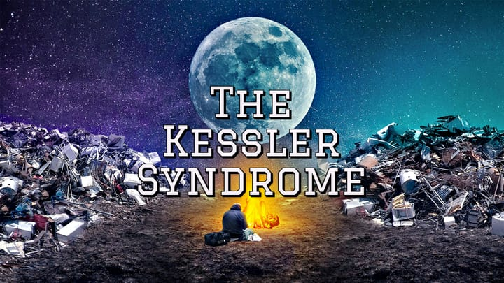 The Kessler syndrome, space junk.