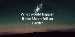what if moon fell on earth