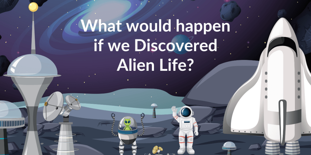 what if we discovered alien life
