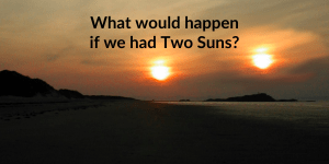 what if we had two suns