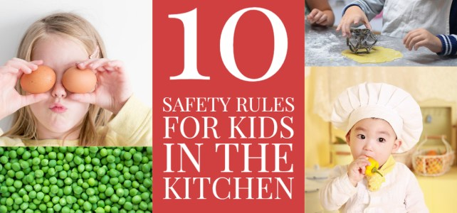 10 Safety Rules for Kids in the Kitchen