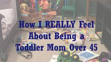 "Photo of What I Really Think About Being a ""Toddler Mom"" Over 45"