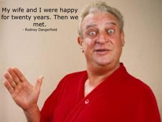 rodney dangerfield marriage humor