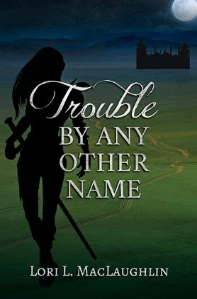Another fantasy novel sequel to Lady, Thy Name is Trouble by Lori MacLaughlin