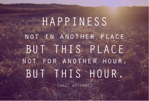 1523560277_life-quote-happiness-not-in-another-place-but-this-place-not-for-another